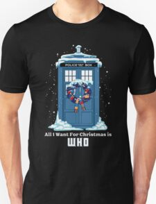 All I Want For Cristmas Is Who Unisex T-Shirt