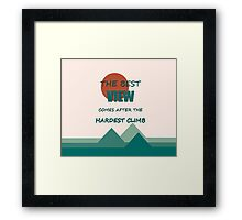 The Best View Comes After The Hardest Climb Framed Print