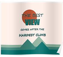 The Best View Comes After The Hardest Climb Poster