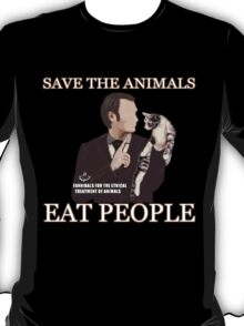 Hannibal - SAVE THE ANIMALS, EAT PEOPLE T-Shirt