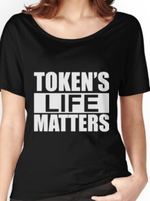 Token's Life Matters - South Park (Exact Replica Edition) Women's Relaxed Fit T-Shirt