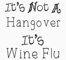 It's Wine Flu by PatiDesigns