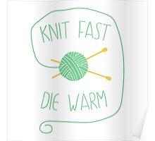 Knit fast. Die warm Poster