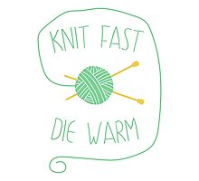 Knit fast. Die warm Photographic Print
