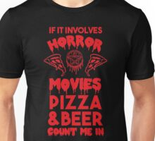 Horror Movies, Pizza and Beer Unisex T-Shirt