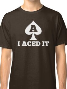 ASEXUAL ACE OF SPADES I ACED IT ASEXUALISE ASEXUAL T SHIRT  Classic T-Shirt