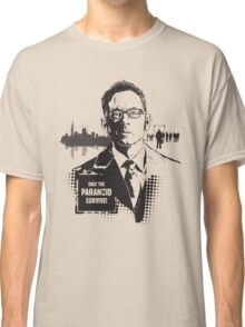 Only The Paranoid Survive! Classic T-Shirt