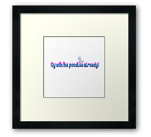 Oy and poodle are the funniest words! Framed Print