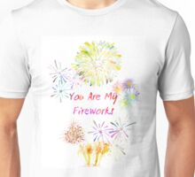 You are my fireworks Unisex T-Shirt