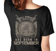 ALL WOMEN ARE CREATED EQUAL BUT ONLY BEST ARE BORN IN SEPTEMBER Women's Relaxed Fit T-Shirt