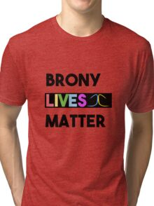 Brony Lives Matter - Fandom Civil Rights Shirt Tri-blend T-Shirt