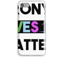 Brony Lives Matter - Fandom Civil Rights Shirt iPhone Case/Skin