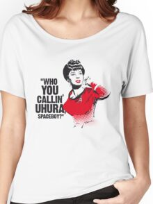 """Who you callin' Uhura spaceboy?"" Women's Relaxed Fit T-Shirt"