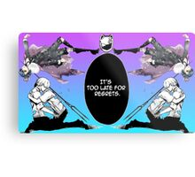 It's Too Late for Regrets Metal Print