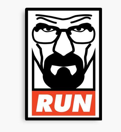 Walter White - RUN! - Obey parody Canvas Print