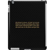 She believed in dreams - Inspirational Quote iPad Case/Skin