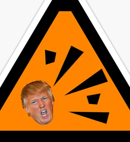DANGER - Explosive Caution Trump Sticker Sticker