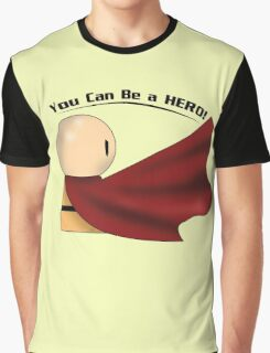 You Can Be A Hero! Graphic T-Shirt
