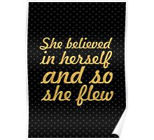 She believed in herself... Inspirational Quote Poster