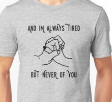 Gnash I'm always tired but never of you Unisex T-Shirt