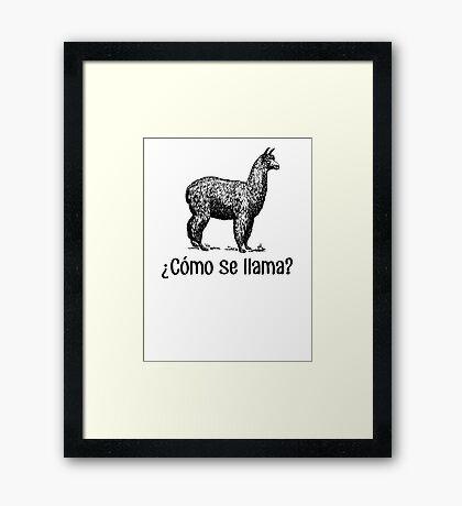 Cómo se llama? Framed Print
