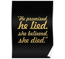he promised he lied... Inspirational Quote Poster