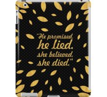 he promised he lied... Inspirational Quote iPad Case/Skin