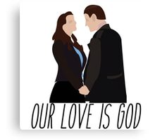Our Love Is God- Heathers Canvas Print