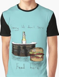 We Don't Serve Food Graphic T-Shirt