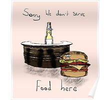 We Don't Serve Food Poster