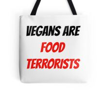 VEGANS ARE FOOD TERRORISTS Tote Bag