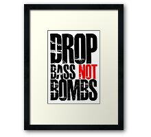 Drop Bass Not Bombs (Black)  Framed Print