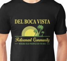 DEL BOCA VISTA - RETIREMENT COMMUNITY Unisex T-Shirt