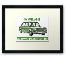 My husband is Reginald Molehusband Framed Print