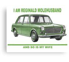 I'm Reginald Molehusband and so's my wife Canvas Print