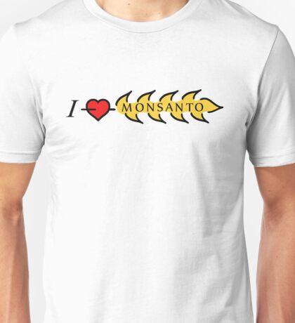 I love Monsanto Unisex T-Shirt