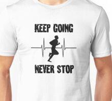 Keep Going, Never Stop Unisex T-Shirt