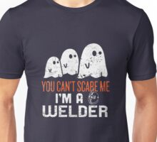You can't scare welder Unisex T-Shirt