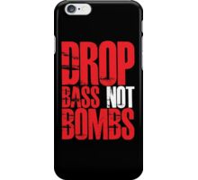 Drop Bass Not Bombs (Red) iPhone Case/Skin