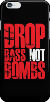 Drop Bass Not Bombs (Red) by DropBass