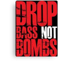 Drop Bass Not Bombs (Red) Canvas Print