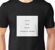 Stop and Frisk Trump Shirt Unisex T-Shirt
