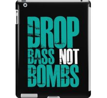 Drop Bass Not Bombs (Cyan) iPad Case/Skin
