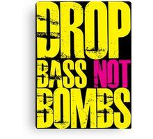 Drop Bass Not Bombs (Yellow)  Canvas Print