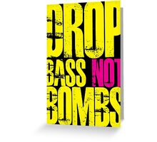 Drop Bass Not Bombs (Yellow)  Greeting Card