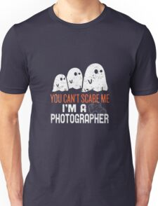 You cant scare photographer Unisex T-Shirt