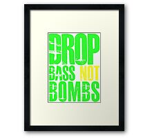 Drop Bass Not Bombs (bright neon/yellow)  Framed Print