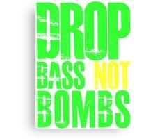 Drop Bass Not Bombs (bright neon/yellow)  Canvas Print