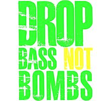 Drop Bass Not Bombs (bright neon/yellow)  Photographic Print
