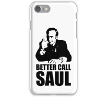 Better Call funny iPhone Case/Skin